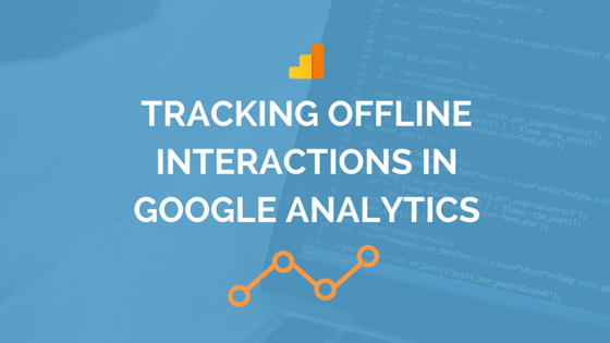 Tracking Offline Interactions in Google Analytics using the Measurement Protocol – Distilled Post