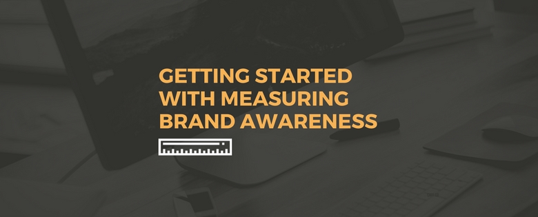 Getting Started with Measuring Brand Awareness