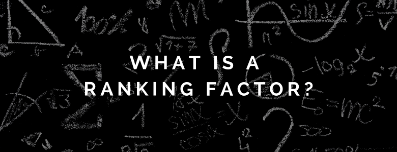 What is a Ranking Factor?