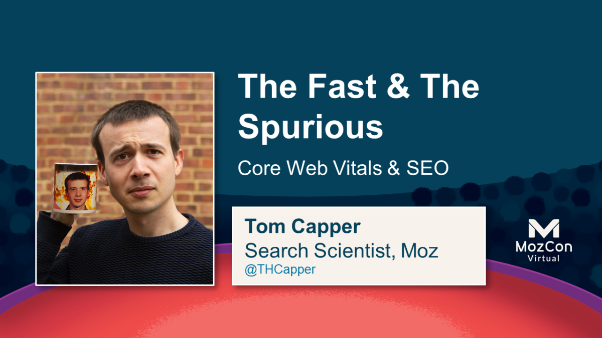 The Fast & The Spurious – Mozcon 2021